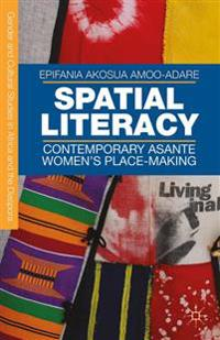 Spatial Literacy: Contemporary Asante Women's Place-Making