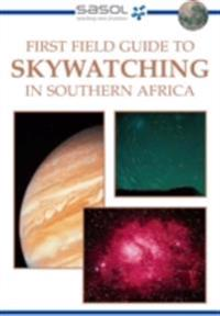 First Field Guide to Skywatching in Southern Africa