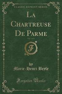 La Chartreuse de Parme, Vol. 3 of 3 (Classic Reprint)