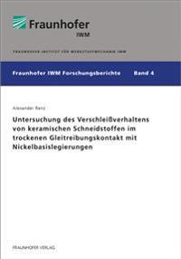Untersuchung des Verschleißverhaltens von keramischen Schneidstoffen im trockenen Gleitreibungskontakt mit Nickelbasislegierungen
