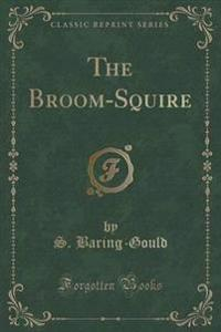 The Broom-Squire (Classic Reprint)