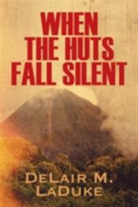 When the Huts Fall Silent
