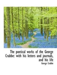 The Poetical Works of the George Crabbe