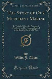 The Story of Our Merchant Marine