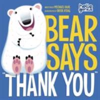 Bear Says &quote;Thank You&quote;