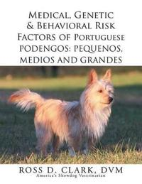 Medical, Genetic & Behavioral Risk Factors of Portuguese Podengos