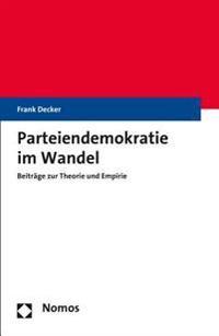 Parteiendemokratie Im Wandel: Beitrage Zur Theorie Und Empirie