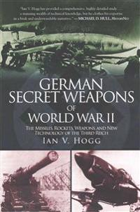 German Secret Weapons of World War II - Ian V  Hogg - böcker