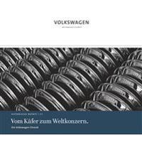Die Volkswagen Chronik - Vom Käfer zum Weltkonzern