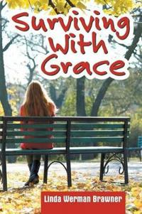 Surviving with Grace