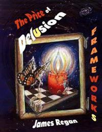 Frameworks: The Price of Delusion