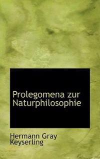Prolegomena Zur Naturphilosophie