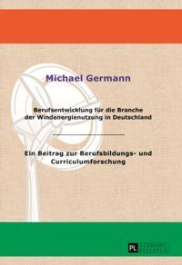 Berufsentwicklung fuer die Branche der Windenergienutzung in Deutschland