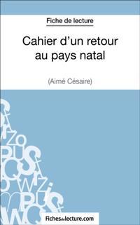 Cahier d'un retour au pays natal d'Aime Cesaire (Fiche de lecture)
