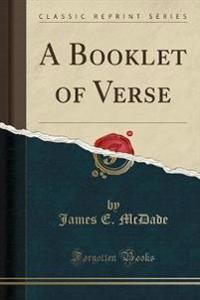 A Booklet of Verse (Classic Reprint)