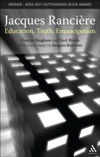 Jacques Ranciere: Education, Truth, Emancipation