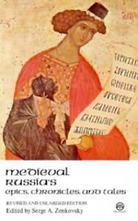 Medieval Russia's Epics, Chronicles, and Tales