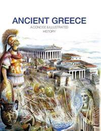 Ancient Greece: A Concise and Illustrated History