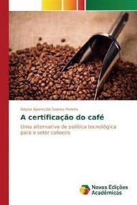 A Certificacao Do Cafe