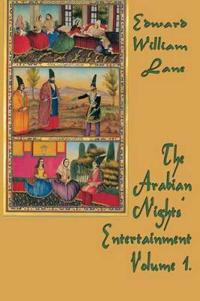 The Arabian Nights' Entertainment Volume 1.