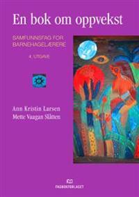 En bok om oppvekst; samfunnsfag for barnehagelærere