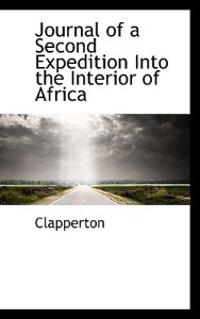 Journal of a Second Expedition Into the Interior of Africa