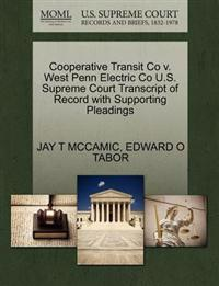 Cooperative Transit Co V. West Penn Electric Co U.S. Supreme Court Transcript of Record with Supporting Pleadings