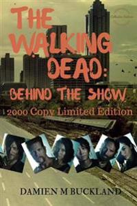 The Walking Dead: Behind the Show: 2000 Copy Limited Edition