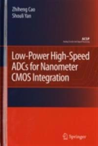 Low-Power High-Speed ADCs for Nanometer CMOS Integration