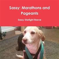 Sassy: Marathons and Pageants
