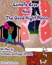 Camelle Rose and the Good Night Moon