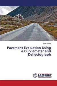 Pavement Evaluation Using a Curviameter and Deflectograph