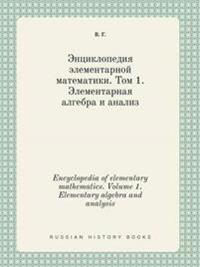 Encyclopedia of Elementary Mathematics. Volume 1. Elementary Algebra and Analysis