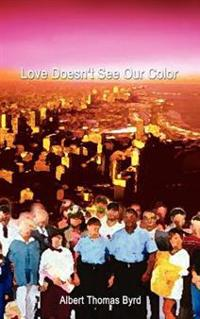Love Doesn't See Our Color