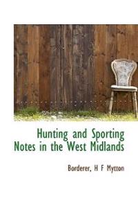 Hunting and Sporting Notes in the West Midlands