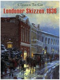 Londoner Skizzen. 1836
