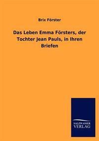 Das Leben Emma F Rsters, Der Tochter Jean Pauls, in Ihren Briefen