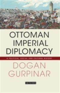 Ottoman Imperial Diplomacy