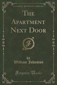 The Apartment Next Door (Classic Reprint)