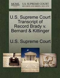 U.S. Supreme Court Transcript of Record Brady V. Bernard & Kittinger