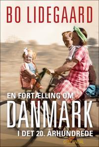 En fortælling om Danmark i det 20. århundrede