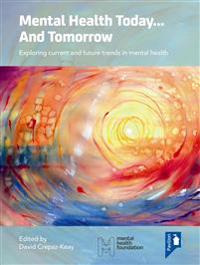 Mental Health Today... and Tomorrow