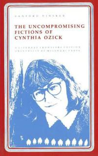 The Uncompromising Fictions of Cynthia Ozick