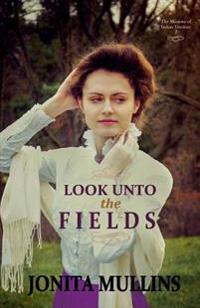 Look Unto the Fields