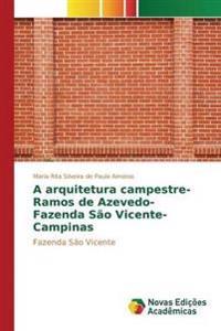 A Arquitetura Campestre- Ramos de Azevedo- Fazenda Sao Vicente- Campinas