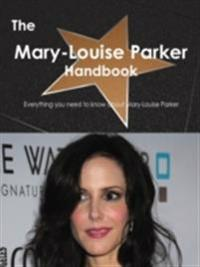 Mary-Louise Parker Handbook - Everything you need to know about Mary-Louise Parker