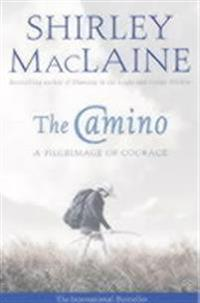 Camino - a pilgrimage of courage