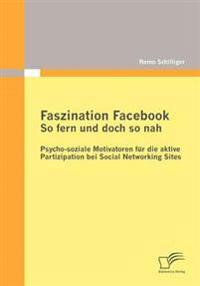 Faszination Facebook-so Fern Und Doch So Nah