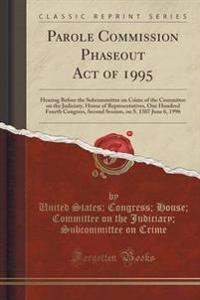 Parole Commission Phaseout Act of 1995