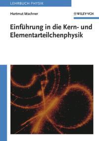 Einf hrung in die Kern- und Elementarteilchenphysik